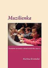 Muzilienka  hudobné stretnutia s deťmi batolivého veku 1+