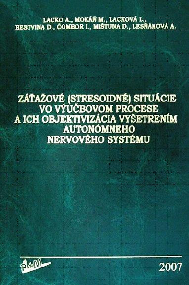 ZÁŤAŽOVÉ (STRESOIDNÉ) SITUÁCIE VO VÝUČBOVOM PROCESE A ICH OBJEKTIVIZÁCIA VYŠETRENÍM AUTONÓMNEHO NERVOVÉHO SYSTÉMU